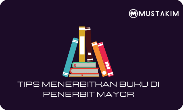 cara menerbitkan buku di penerbit mayor