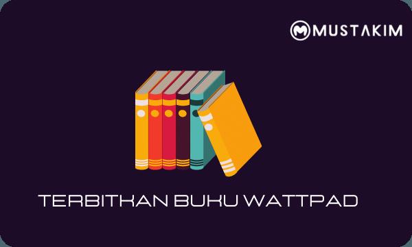 cara menerbitkan buku dari Wattpad