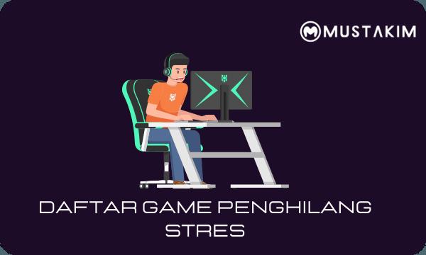 Daftar Game Penghilang Stres